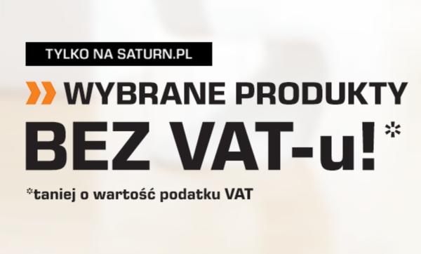 SATURN - Ceny wybranych produktów obniżone o wartość VAT